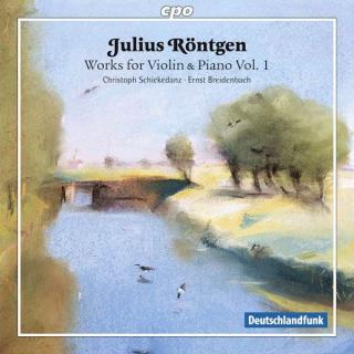 Röntgen, Julius: Works for Violin & Piano Vol.1 - Schickedanz, Christoph