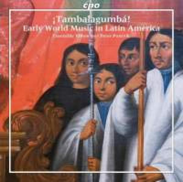 Tambalagumbá! - Early World Music In Latin America <span>-</span> Ensemble Villancico