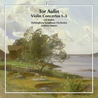 Aulin, Tor: The Violin Concertos 1 – 3 - Wallin, Ulf – violin