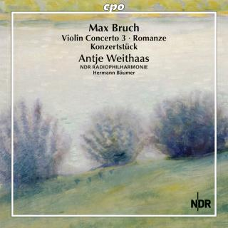 Bruch, Max: Complete Works for Violin & Orchestra Vol. 3 - Weithaas, Antje