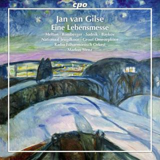 Gilse, Jan van: Eine Lebensmesse - Oratorio after Richard Dehmel - Stenz, Markus