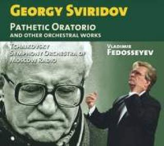 Sviridov, Georgy: Pathetic Oratorio - and other orchestral works - Fedoseyev, Vladimir