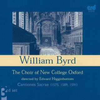 Byrd, William: Cantiones Sacrae 1575/1589/1591 - The Choir of New College Oxford | Higginbottom, Edward