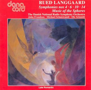 Langgaard, Rued: Symphonies 4, 6, 10, and 14 - Danish National Radio Symphony Orchestra and Choir