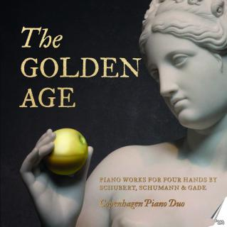 The Golden Age: Piano Works for Four Hands by Schubert, Schumann & Gade - Copenhagen Piano Duo