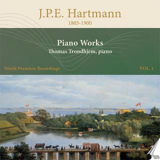 J.P.E. Hartmann: Piano Music Vol. 1