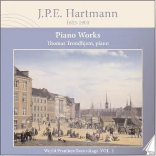 J.P.E. Hartmann: Piano Works - World Premieres Vol. 2