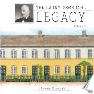The Launy Grøndahl Legacy Vol 2