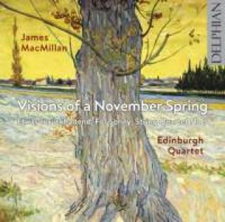 MacMillan, James: Visions of a November Spring - Edinburgh Quartet