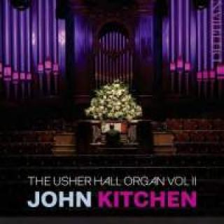 John Kitchen plays the Organ of the Usher Hall Volume 2 - Kitchen, John