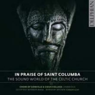 In Praise of St Columba - The Sound World of the Celtic Church - Choir of Gonville & Caius College Cambridge