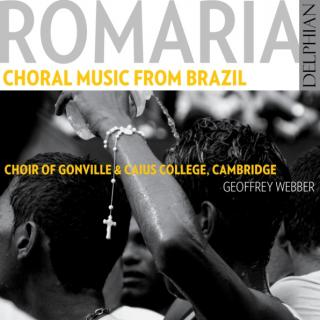 Romaria: Choral Music from Brazil - Choir of Gonville & Caius College Cambridge