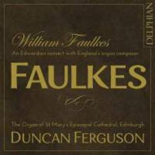 William Faulkes - An Edwardian concert with England's organ composer - Ferguson, Duncan