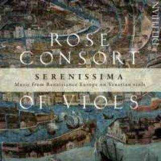 Serenissima - Music from Renaissance Europe - Rose Consort of Viols