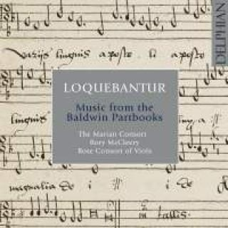 Loquebantur: Music from the Baldwin Partbooks - The Marian Consort