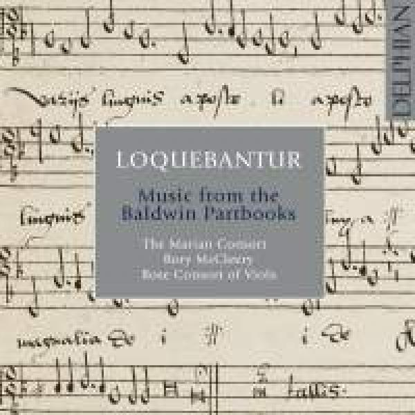 Loquebantur: Music from the Baldwin Partbooks <span>-</span> The Marian Consort