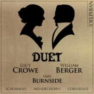 Duet: Mendelssohn - Schumann - Cornelius - Crowe, Lucy / Berger, William