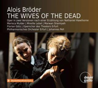Bröder, Alois: The Wives of the Dead - Opera in two versions after Nathaniel Hawthorne - Opera Erfurt