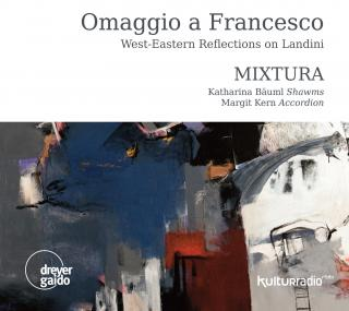 Omaggio a Francesco – West-Eastern Reflections on Landini - Mixtura