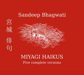 Bhagwati, Sandeep: Miyagi Haikous (Five complete versions) - Various Artists