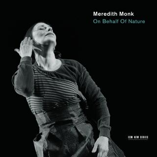 On Behalf of Nature - Meredith Monk