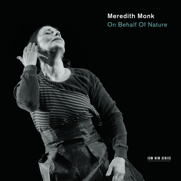 On Behalf of Nature <span>-</span> Meredith Monk