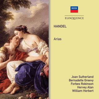Handel, Georg Frideric: Arias - Sutherland, Joan - soprano | Greevy, Bernadette - contralto | Herbert, William - tenor | Alan, Hervey - bass | Robinson, Forbes - bass