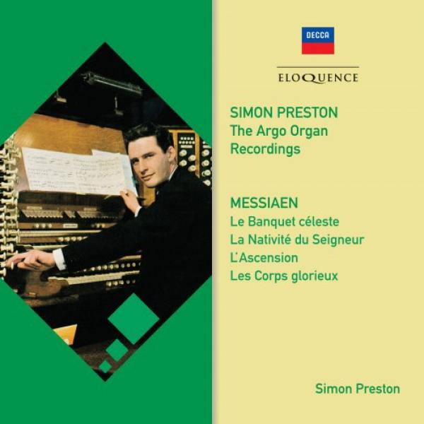 Messiaen, Olivier: Organ Works – The Argo Organ Recordings - Preston, Simon - organs of St. Albans Cathedral; Westminster Abbey; Chapel of King's College, Cambridge