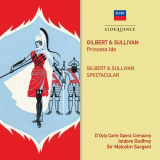 Sullivan, Sir Arthur & Gilbert, William Schwenck: Princess Ida; Gilbert & Sullivan Spectacular - D'Oyly Carte Opera Company