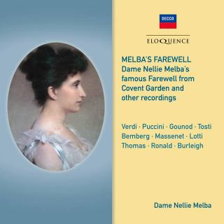 Melba´s Farewell – Dame Nellie Melba´s famous Farewell from Covent Garden – and other recordings - Dame Nellie Melba, soprano – with associate artists
