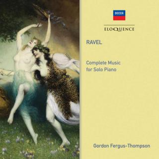 Ravel, Maurice: Complete Music for Solo Piano - Fergus-Thompson, Gordon