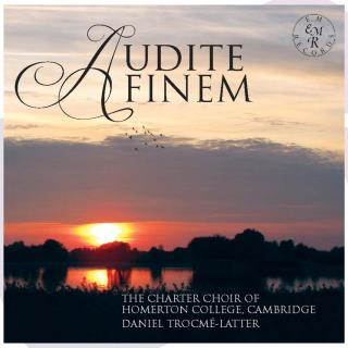 AUDITE FINEM - The Charter Choir of Homerton College Cambridge