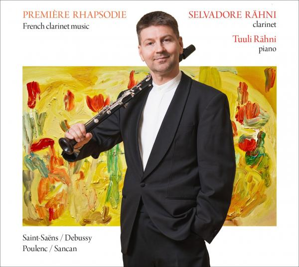 Premiere Rhapsodie - French Clarinet Music <span>-</span> Rähni, Selvadore (clarinet)