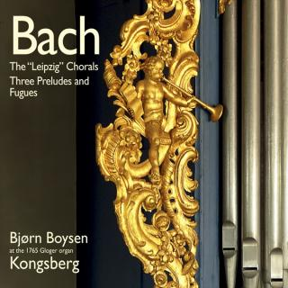 "The ""Leipzig"" Chorals – Three Preludes and Fugues - Boysen, Bjørn"