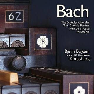 Bach – The Schübler Chorales, Two Chorale Partitas, Prelude & Fugue, Passacaglia - Boysen, Bjørn