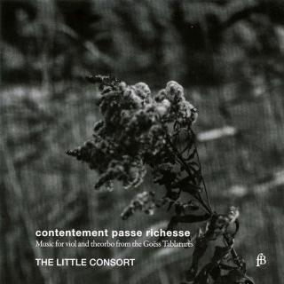 Contentement Passe Richesse - Music For Viol And Theorbo From The Goëss Tablatures, C. 1650-1680 - The Little Consort