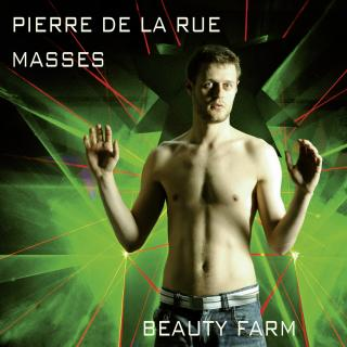Rue, Pierre de la: Masses - Beauty Farm