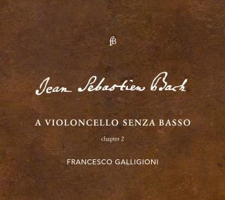 Bach: A Violoncello Senza Basso - Chapter 2 - Galligioni, Francesco (cello)