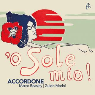 O Sole Mio - A Journey to the Art of Singing & Love - Accordone - Beasley, Marco (voice) - Morini, Guido (piano/harpsichord/organ)