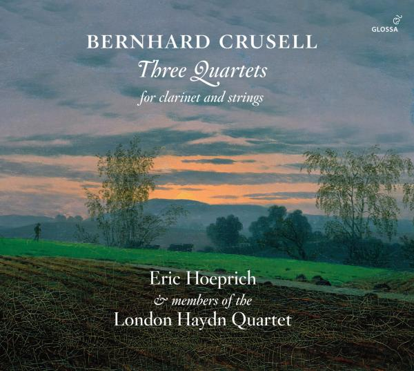 Crusell, Bernhard: Three Quartets for Clarinet and Strings <span>-</span> Hoeprich, Eric - clarinet