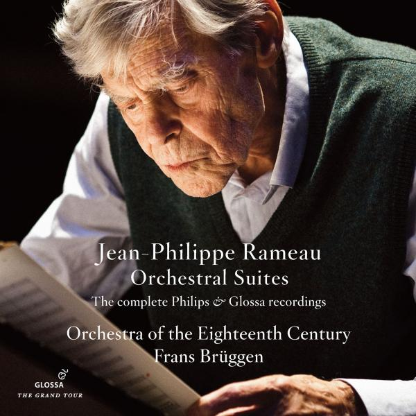 Rameau, Jean Philippe: Orchestral Suites - The complete Philips & Glossa recordings <span>-</span> Orchestra of the Eighteenth Century | Brüggen, Frans