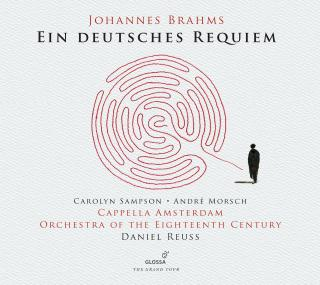Brahms, Johannes: Ein Deutsches Requiem - Reuss, Daniel / Cappella Amsterdam / Orchestra of the 18th Century