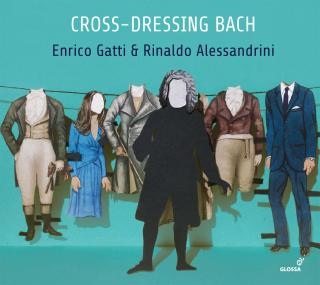 Cross-Dressing BACH – Chamber rarities and alternative versions - Gatti, Enrico - violin | Alessandrini, Rinaldo - harpsichord