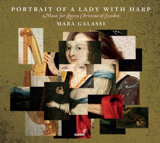 Portrait of a Lady with Harp – Music for Queen Christina of Sweden - Galassi, Mara – arpa doppia