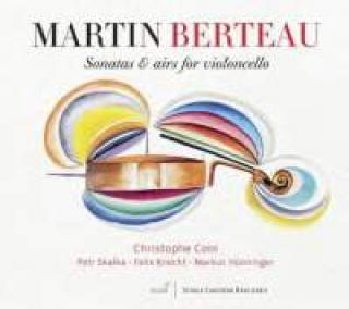 Berteau, Martin: Sonater Og Melodier For Cello - Coin, Christophe (cello)