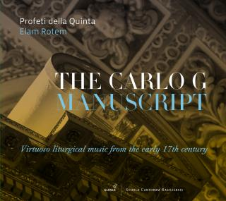 The Carlo G Manuscript – Virtuoso liturgical music from the early 17th century - Rotem, Elam