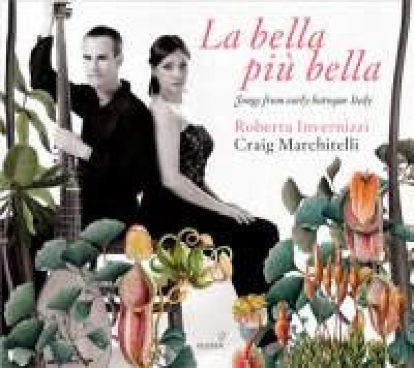 La Bella Piu Bella - Songs From Early Baroque Italy <span>-</span> Invernizzi, Roberta (sopran)