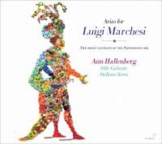 Arias for Luigi Marchesi - The great castrato of the Napoleonic era - Hallenberg, Ann