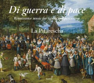 Di Guerra e di Pace - Renaissance music for winds and percussion - La Pifarescha