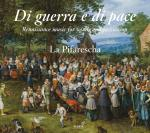 Di Guerra e di Pace - Renaissance music for winds and percussion <span>-</span> La Pifarescha